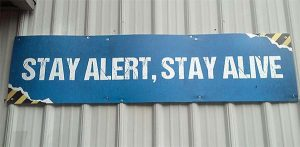 Stay alert, stay alive sign warning against fatigue while working on or near energize equipment